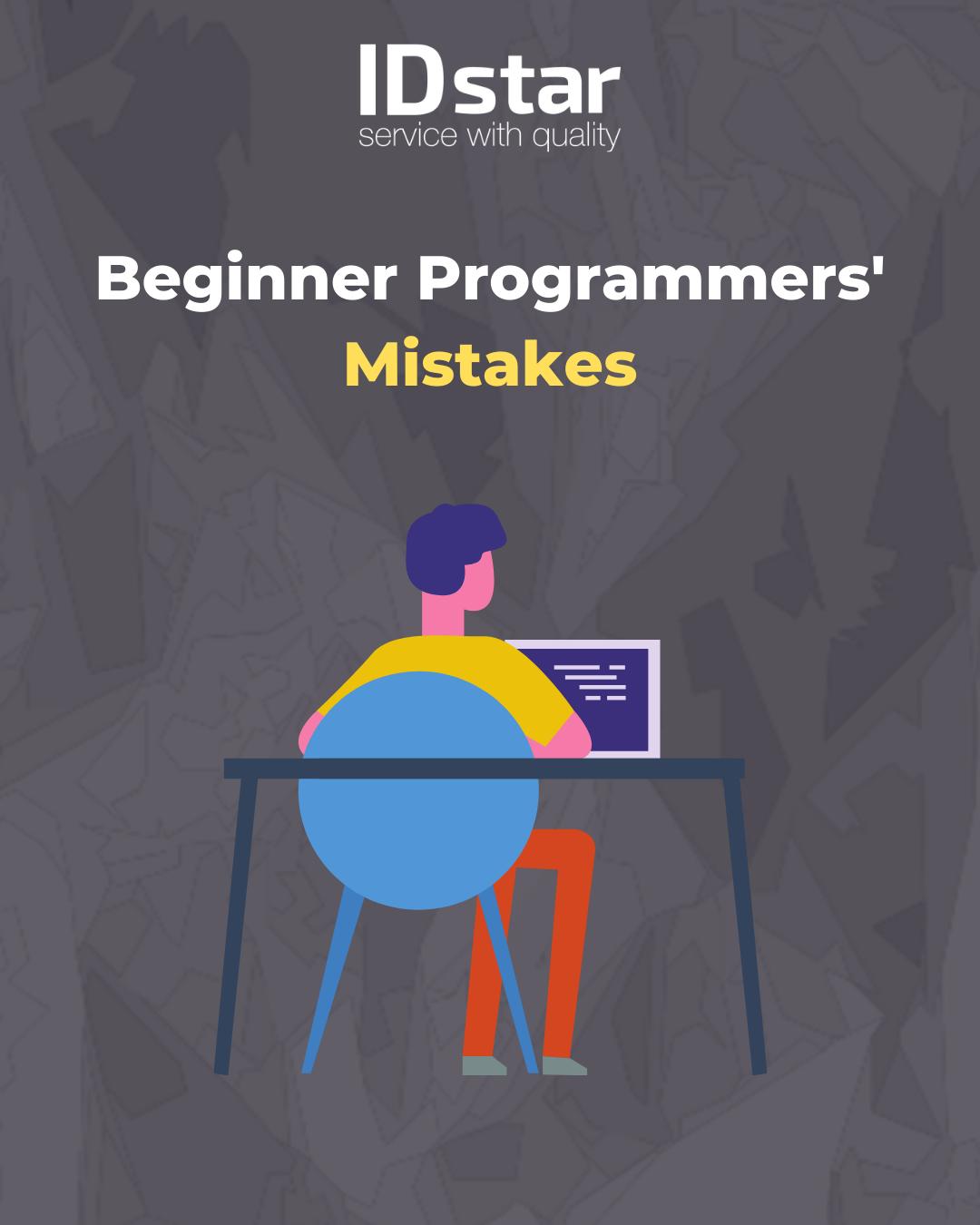 Beginner Programmers' Mistakes