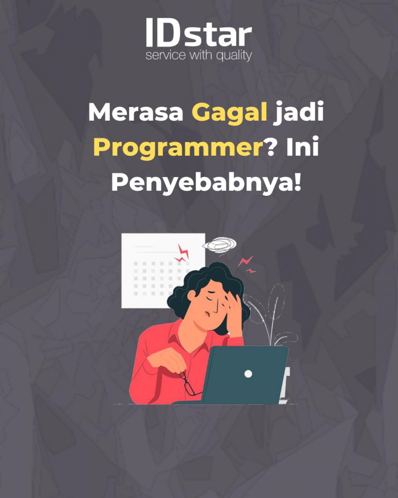 penyebab gagal jadi programmer - IDStar blog