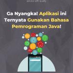 Ga Nyangka! Aplikasi yang Gunakan Java untuk Bahasa Pemrograman!